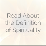 Read About the Definition of Spirituality
