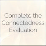 Complete the Connectedness Evaluation