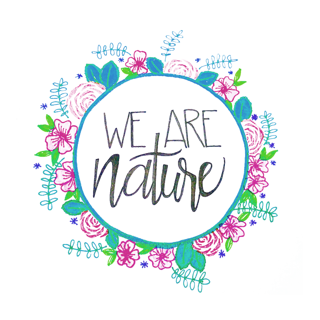 """We Are Nature"""