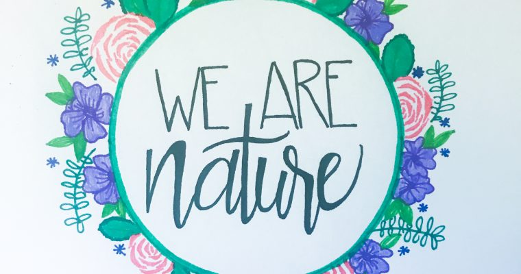 We are Nature: Connectedness + Climate Change